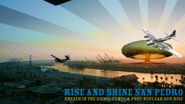 Rise and Shine San Pedro